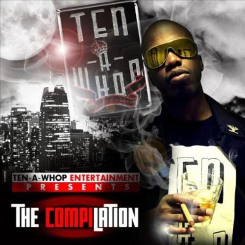 Ten-A-Whop Entertainment Presents the Compilation