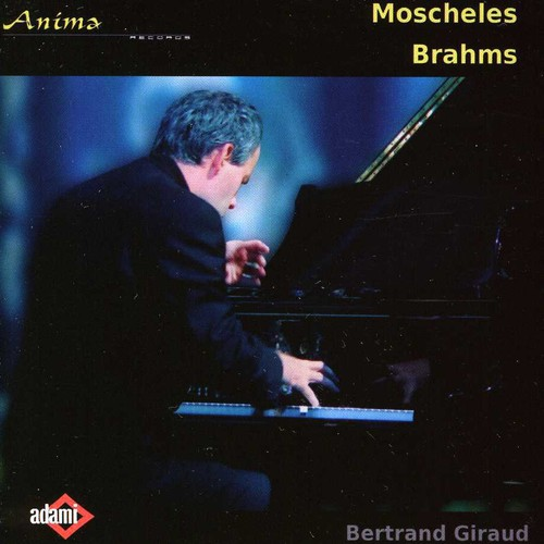 Giraud Plays Moscheles & Brahms