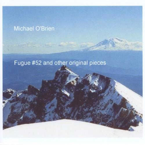 Fugue #52 & Other Original Pieces
