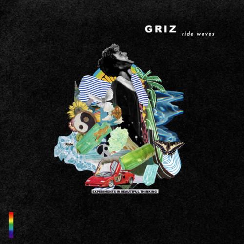 Ride Waves , Griz