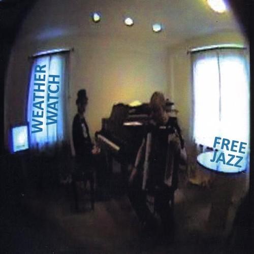 Weather Watch Free Jazz