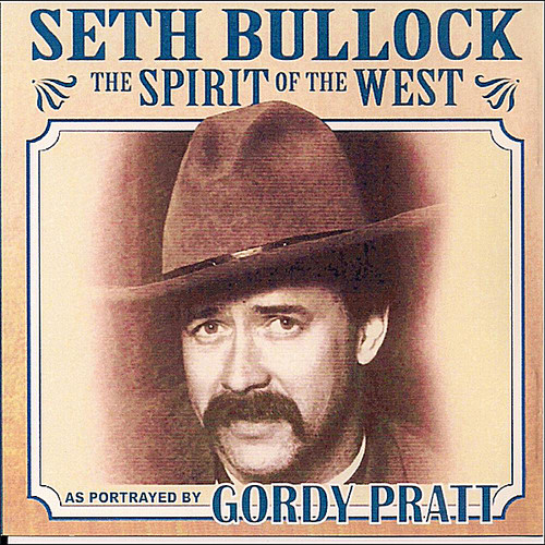 Seth Bullock: The Spirit of the West