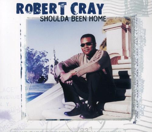 Robert Cray-Shoulda Been Home