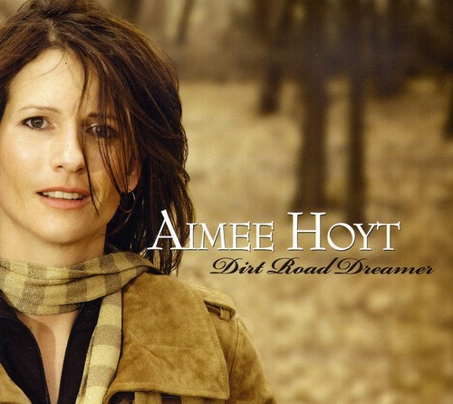 Hoyt, Aimee : Dirt Road Dreamer