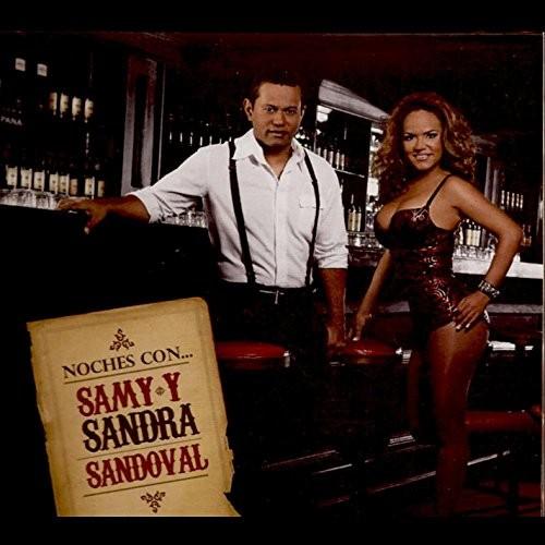 Noches Con Samy y Sandra Sandoval