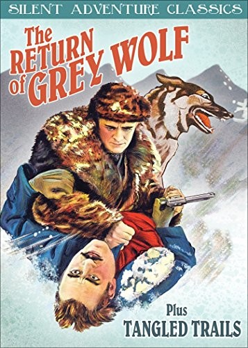 The Return of Grey Wolf /  Tangled Trails
