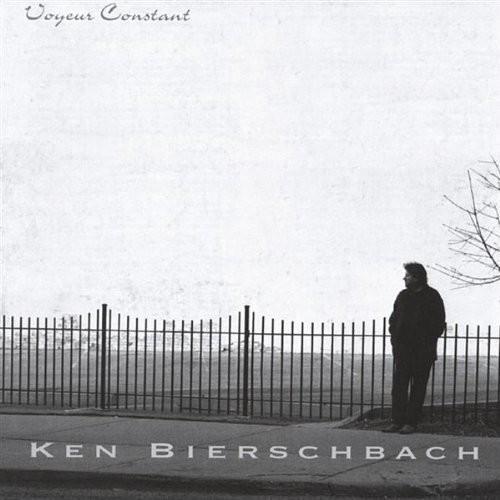 Bierschbach, Ken : Voyeur Constant