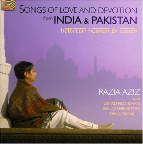Songs Of Love and Devotion From India and Pakistan: Between Heaven AndEarth