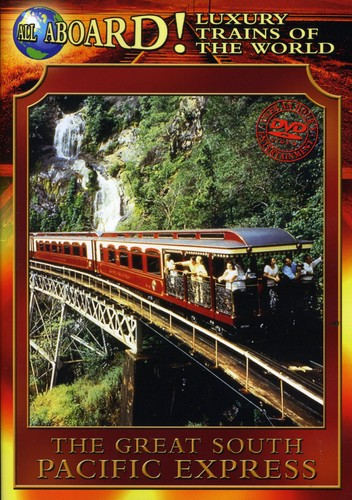 Luxury Trains of the World: The Great South Pacific Express