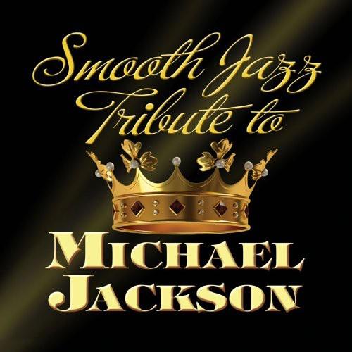 Smooth Jazz Tribute to Michael Jackson