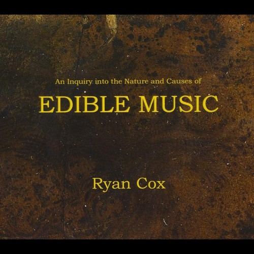 Inquiry Into the Nature & Causes of Edible Music