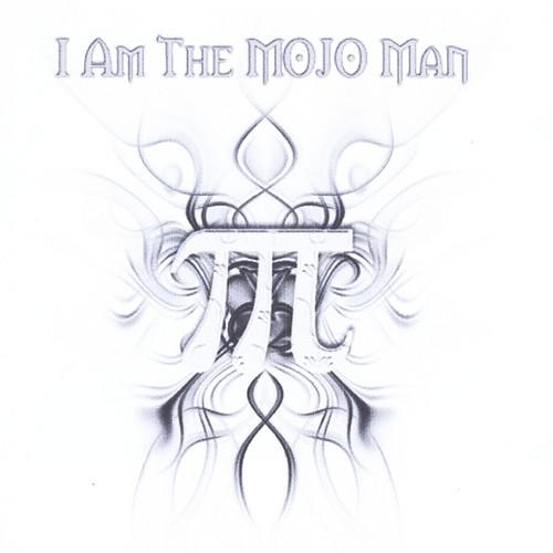 I Am the Mojo Man