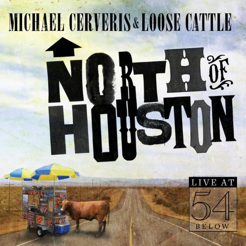 North of Houston: Live at 54 Below