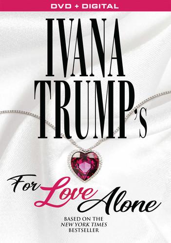 Ivana Trump's For Love Alone
