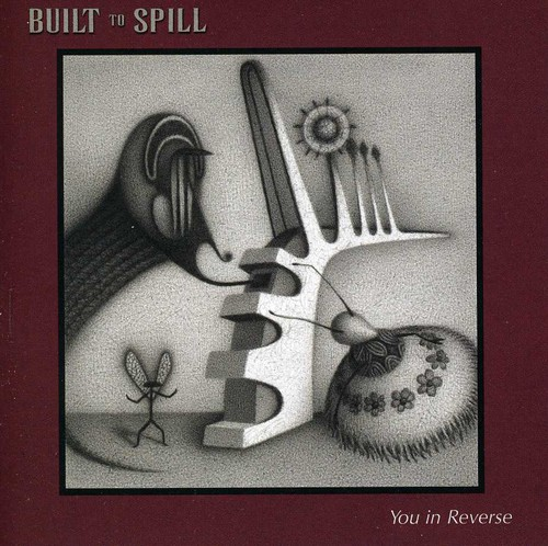 Built to Spill-You in Reverse