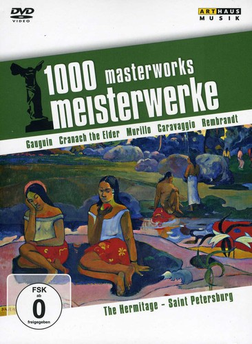 1000 Masterworks: Hermitage Saint Petersburg