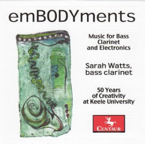 Embodyments: Music for Bass Clarinet & Electronics