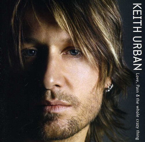 Keith Urban-Love Pain and the Whole Crazy Thing