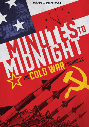 Minutes to Midnight: Cold War Chronicles