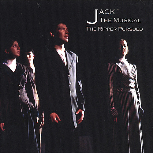 Jack-The Musical the Ripper Pursued