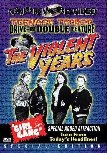 The Violent Years /  The Girl Gang