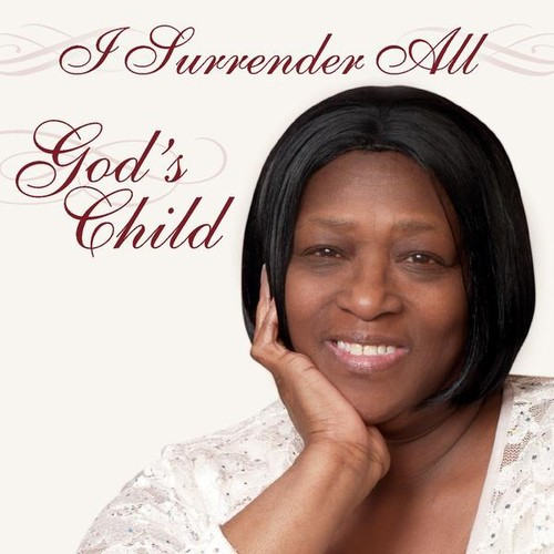 I Surrender All (God's Child)