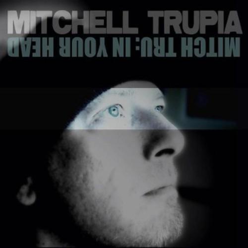 Mitch Tru in Your Head