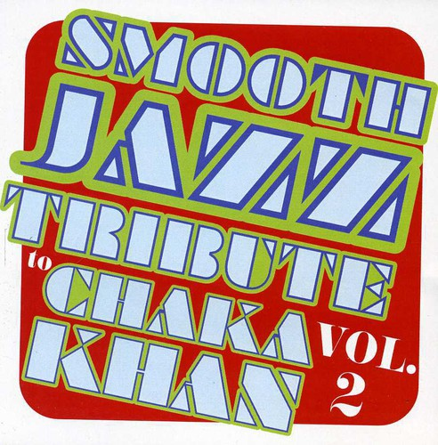 Smooth Jazz tribute to Chaka Khan Vol. 2