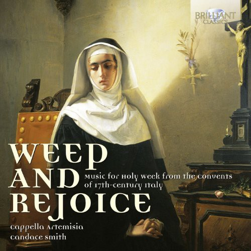 Weep & Rejoice: Music Holy Week from Convents /  Various