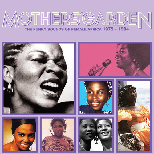 Mothers' Garden (The Funky Sounds Of Female Africa 1975 - 1984)