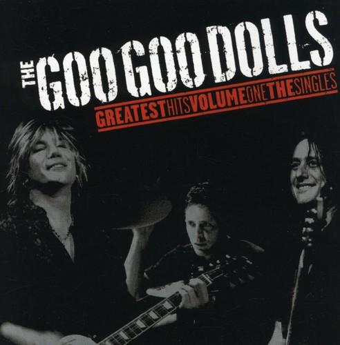 Goo Goo Dolls-Goo Goo Dolls Greatest Hits, Vol. 1: The Singles