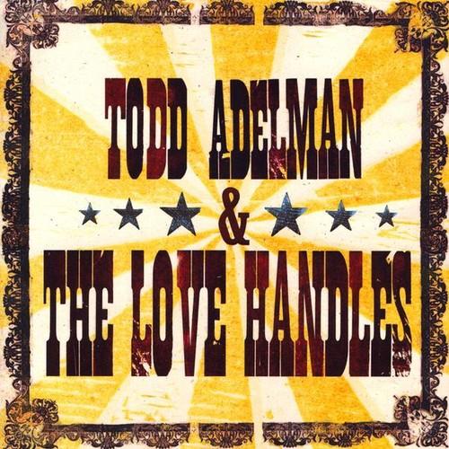Todd Adelman & Love Handles