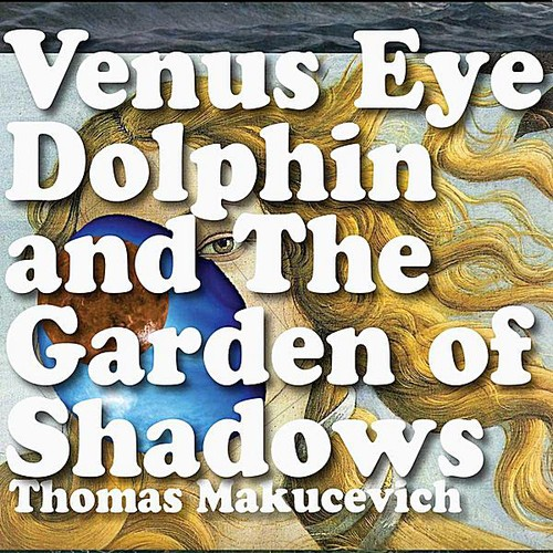 Venus Eye Dolphin & the Garden of Shadows