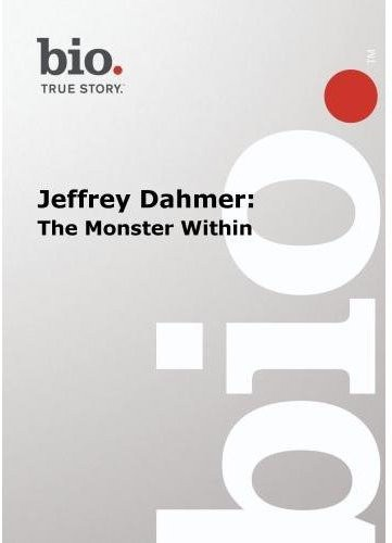 Biography: Dahmer Jeffrey-Monster