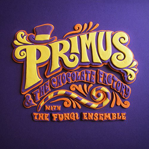 Primus-Primus & the Chocolate Factory with the Fungi Ense