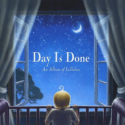 Day Is Done: An Album of Lullabies