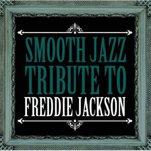 Smooth Jazz Tribute Freddie Jackson