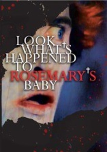 Look What's Happened to Rosemary's Baby