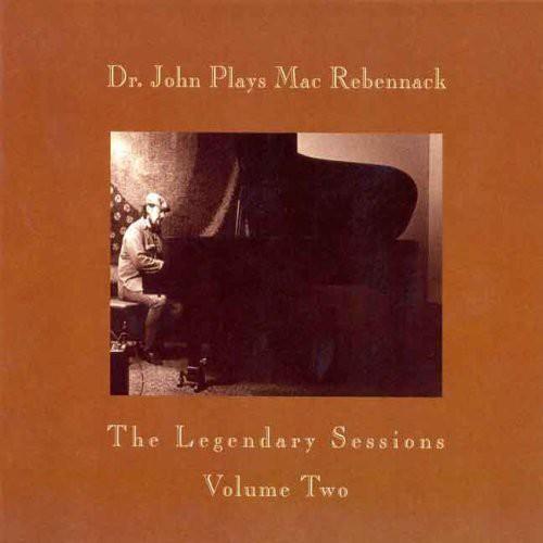 Dr John Plays Mac Rebennack: Legendary Sessions 2