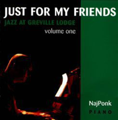 Just for My Friends: Jazz at Greville Lodge 1