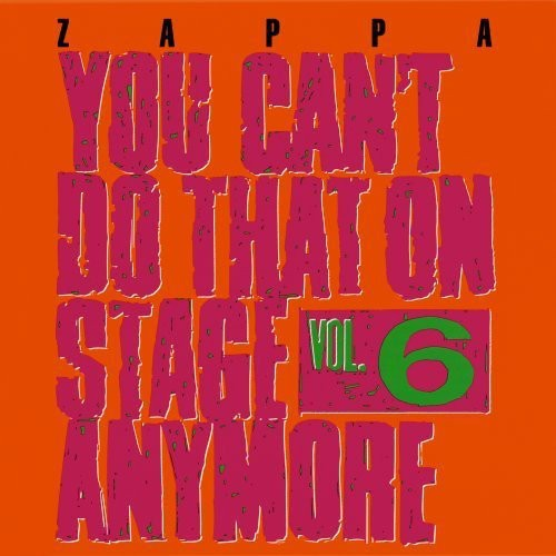 You Can't Do That on Stage Anymore 6 [Import] , Frank Zappa