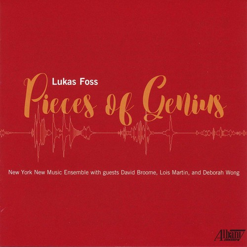 Lukas Foss: Pieces of Genius