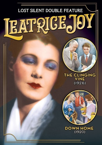 Leatrice Joy Double Feature (The Clinging Vine /  Down Home)