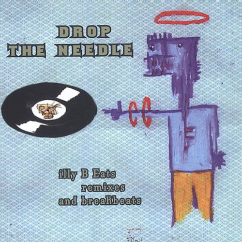 Drop The Needle: Illy B Eats Remixes and Breakbeats