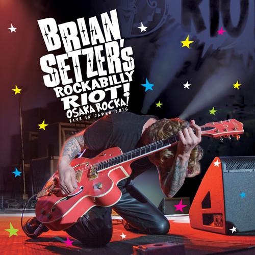 Brian Setzer-Rockabilly Riot: Osaka Rocka! - Live in Japan 2016