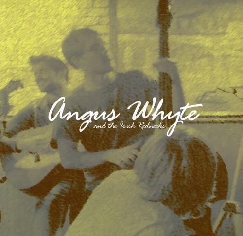 Angus Whyte & the Irish Rednecks
