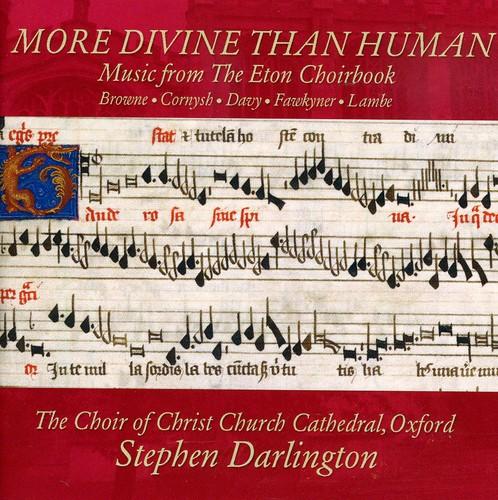 More Divine Than Human: Music from Eton Choirbook