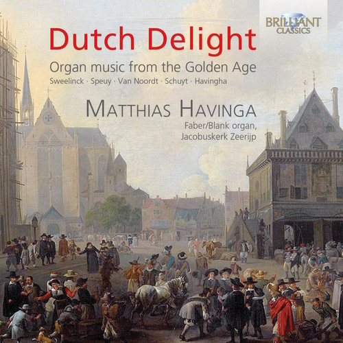 Dutch Delight - Organ Music from the Golden Age