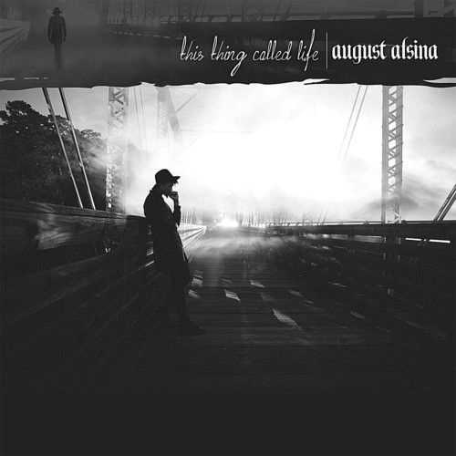 August Alsina-This Thing Called Life
