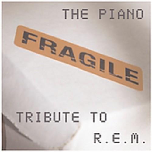 Fragile: The Piano Tribute to R.E.M.